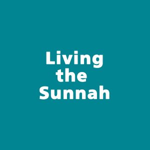 Living the Sunnah