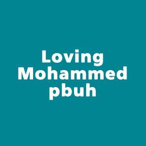 Loving Muhammad