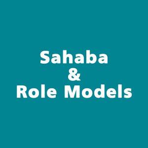 Sahaba \ Role models